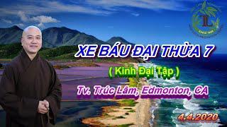 Xe Báu Đại Thừa 7- Thầy Thích Pháp Hòa(Tv Trúc Lâm,Ngày 4.4.2020)