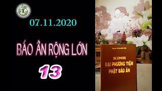 Báo Ân Rộng Lớn 13 - Thầy Thích Pháp Hoà (Tv Trúc Lâm, Ngày 07.11.2020)