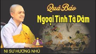 Quả Báo Của Tội Tà Dâm ( Tà hạnh ) || Ni Sư Hương Nhũ giảng tại Chùa Bửu Quang