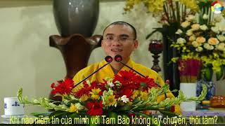 VẤN ĐÁP: Khi nào niềm tin của mình với Tam Bảo không lay chuyển, thối tâm?