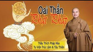 Oai Thần Phật Pháp - Thầy Thích Pháp Hòa ( Oct 1, 2017 )