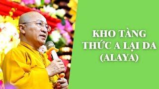 Kho Tàng thức A LẠI DA (ALAYA) | TT. Thích Nhật Từ