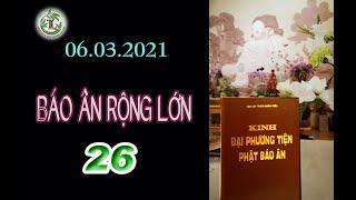 Báo Ân Rộng Lớn 26 - Thầy Thích Pháp Hòa (Tv Trúc Lâm, Ngày 06.03.2021)
