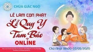 Lễ quy y Tam bảo online tại Chùa Giác Ngộ  ngày 03/05/2020