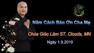 Năm Cách Báo Ơn Cha Mẹ - Thầy Thích Pháp Hòa ( Chùa Giác Lâm MN, Ngày 1.9.2019 )
