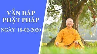Vấn đáp Phật pháp ngày 18-02-2020 | TT. Thích Nhật Từ