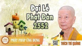 Đại lễ Phật đản LHQ 2552 - HT. Thích Trí Quảng