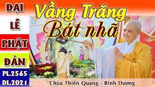 Pháp thoại VẦNG TRĂNG BÁT NHÃ-ĐẠI LỄ PHẬT ĐẢN PL.2565-DL.2021 | Ni Sư Hương Nhũ || Thiên Quang Media