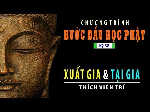Bước Đầu Học Phật kỳ 38: Xuất Gia Và Tại Gia