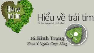 Hiểu Về Trái Tim (Phần 16: Tạ Ơn) - Giọng đọc Bình Minh