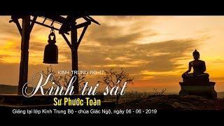KINH TRUNG BỘ 47: KINH TƯ SÁT - SƯ PHƯỚC TOÀN