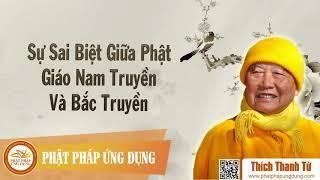 Sự Sai Biệt Giữa Phật Giáo Nam Truyền Và Bắc Truyền