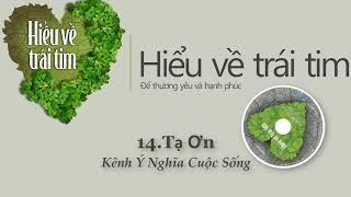 Hiểu Về Trái Tim (Phần:14 Tạ Ơn) - Giọng đọc Bình Minh