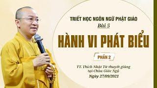 HÀNH VI PHÁT BIỂU 2 | Triết học ngôn ngữ Phật giáo | Bài 5