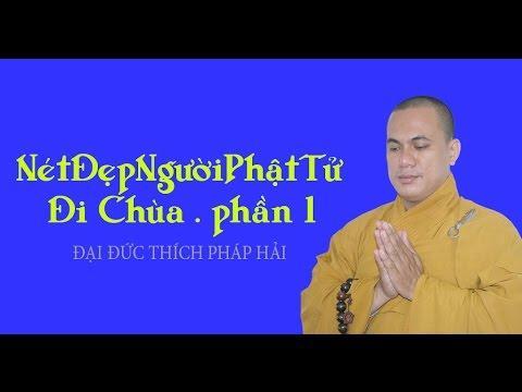 Nét Đẹp Người Phật Tử Đi Chùa (Phần 1)