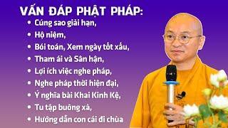 Vấn đáp Phật pháp:  Cúng sao giải hạn, hộ niệm, bói toán, xem ngày tốt xấu, tham ái và sân hận,...