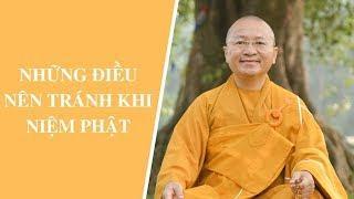 Những điều nên tránh khi niệm Phật | Thích Nhật Từ