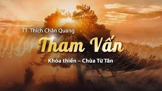 Tham Vấn Khóa Thiền Chùa Từ Tân - 25-08-2019
