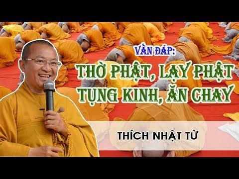 Vấn đáp: Thờ Phật, lạy Phật, tụng Kinh, ăn chay (17/05/2011) video do Thích Nhật Từ giảng