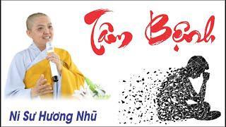 TÂM BỆNH || Ni Sư Hương Nhũ || Thiên Quang Media