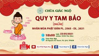 LỄ QUY Y TAM BẢO ONLINE tại chùa Giác Ngộ ngày 23/05/2021