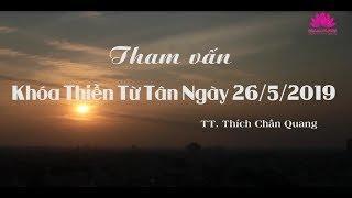 Sư Phụ Tham Vấn Khóa Thiền Chùa Từ Tân - 26-5-2019
