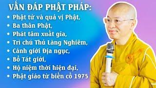 Vấn đáp Phật pháp: Phật tử và quả vị Phật, Ba thân Phật, Phát tâm xuất gia, Trì chú Thủ Lăng Nghiêm