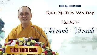 Kinh Mi Tiên - Câu 6: Tái sanh - Vô sanh