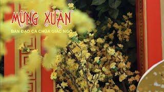 Ca khúc: MỪNG XUÂN  -  Ban Đạo Ca chùa Giác Ngộ