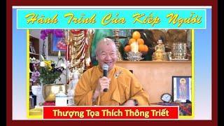 Hành Trình Của Kiếp Người | TT Thích Thông Triết giảng