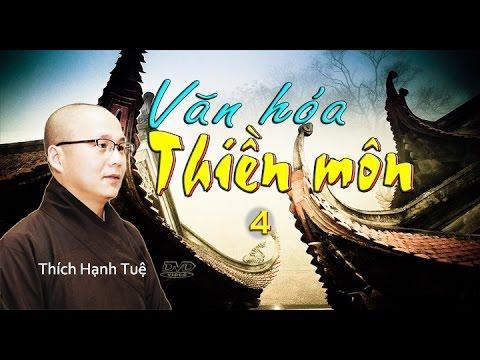 Văn Hóa Thiền Môn - Phần 4