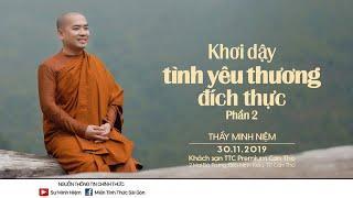 Thầy Minh Niệm | Khơi dậy tình yêu thương đích thực - Vấn đáp | Cần Thơ - 30.11.2019