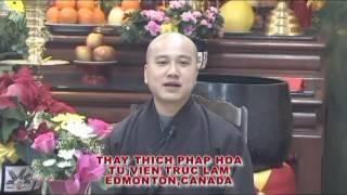 Mười Hai Duyên Khởi 2 - Thầy. Thích Pháp Hòa (Jan.9, 2011)