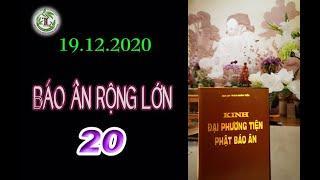 Báo Ân Rộng Lớn 20 - Thầy Thích Pháp Hòa (Tv Trúc Lâm, ngày 19.12.2020)
