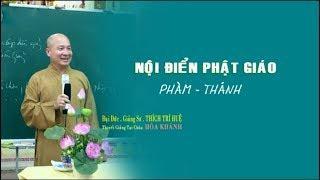 Nội điễn Phật giáo - Phẩm Thánh || Thầy ĐĐ.Thích Trí Huệ