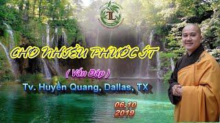 Cho Nhiều Phước Ít (Vấn Đáp mới) - Thầy Thích Pháp Hòa (TV Huyền Quang Dallas, TX)