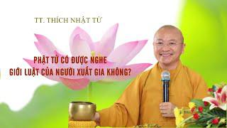 Vấn đáp: Phật tử có được nghe Giới Luật của Người Xuất Gia không ? | TT. Thích Nhật Từ