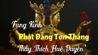 """Tụng """"Kinh Phật Đảnh Tôn Thắng"""""""