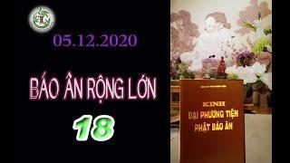 Báo Ân Rộng Lớn 18 - Thầy Thích Pháp Hòa (Tv Trúc Lâm,ngày 05.12.2020)
