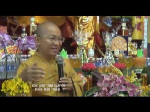 Các đức tính cần có (23/01/2012) video do Thích Nhật Từ giảng