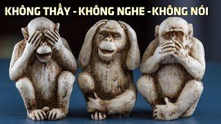 KHÔNG THẤY - KHÔNG NGHE - KHÔNG NÓI