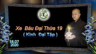 Xe Báu Đại Thừa 19 - Thầy Thích Pháp Hòa( Tv Trúc Lâm, Ngày 18.7.2020)