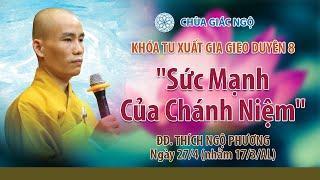 SỨC MẠNH CỦA CHÁNH NIỆM- ĐĐ. Ngộ Phương giảng trong khóa tu XGGD8 tại chùa Giác Ngộ, ngày 27-04-2021