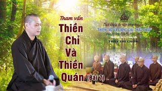 THIỀN CHỈ VÀ THIỀN QUÁN (bài 7) | Thầy Trí Chơn