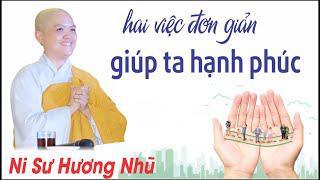 HAI VIỆC ĐƠN GIẢN GIÚP TA HẠNH PHÚC || Ni Sư Hương Nhũ || Thiên Quang Media