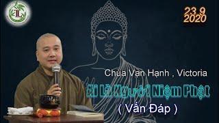 Ai Là Người Niệm Phật - Thầy Thích Pháp Hòa (Chùa Vạn Hạnh, Victoria ngày 23.8.2020)