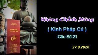 Không Chểnh Mãng  (Kinh PC 21) Thầy Thích Pháp Hòa Tv.Trúc Lâm.Ngày 27.9.2020