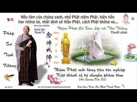 Niệm Phật Có Sáu Lợi Ích Thù Thắng (Rất Hay)