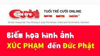 Các công văn phản đối của Ban trị sự GHPGVN các tỉnh thành về xúc phạm Phật giáo của Tuổi Trẻ Cười
