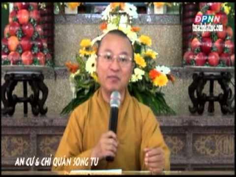 Kinh Viên giác 07: An Cư  và Chỉ Quán Song Tu (22/07/2012) video do Thích Nhật Từ giảng